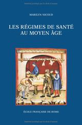 Les régimes de santé au Moyen Âge. Volume I