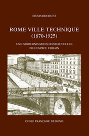 Rome, ville technique (1870-1925)