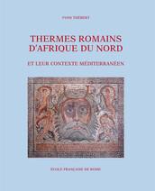 Thermes romains d'Afrique du Nord et leur contexte méditerranéen