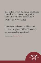 Le choix du roi. Les critères de sélection de CharlesIer d'Anjou pour la nomination des officiers de la principauté deMorée (1267-1285)