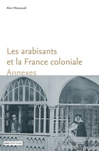 Les arabisants et la France coloniale. Annexes
