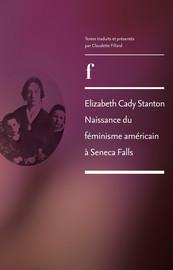 Elizabeth Cady Stanton. Naissance du féminisme américain à Seneca Falls