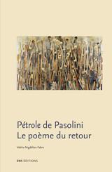Pétrole de Pasolini. Le poème du retour