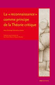 """La """"reconnaissance"""" comme principe de la Théorie critique"""