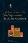 Une histoire éditoriale: The Conjure Woman de Charles W. Chesnutt