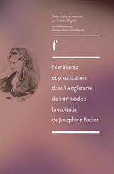 Féminisme et prostitution dans l'Angleterre du XIXesiècle: la croisade de Josephine Butler
