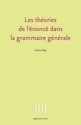 Les théories de l'énoncé dans la grammaire générale
