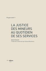 La justice des mineurs au quotidien de ses services