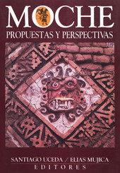 Moche: propuestas y perspectivas