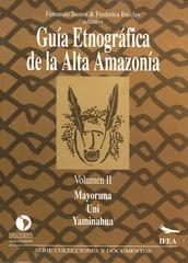Guía etnográfica de la Alta Amazonía. Volumen II