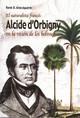 Alcide D'orbigny: El Gran Viajero Inspirado