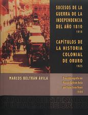 Sucesos de la guerra de la independencia del año 1810 (1918) / Capítulos de la Historia colonial de Oruro (1925)