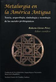 Orfebrería, ideología y poder en el Cauca Medio; una mirada diacróníca a la metalurgia en las sociedades prehispánicas del centro occidente colombiano