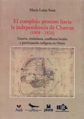 El complejo proceso hacia la independencia de Charcas (1808-1826)