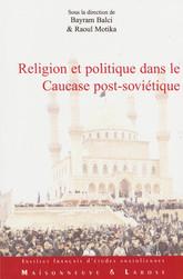 Religion et politique dans le Caucase post-soviétique