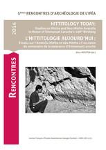 Hittitology today: Studies on Hittite and Neo-Hittite Anatolia in Honor of Emmanuel Laroche's 100th Birthday