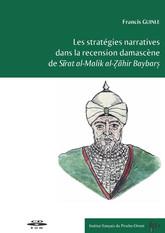 Les stratégies narratives dans la recension damascène de Sīrat al-Malik al-Ẓāhir Baybarṣ