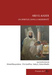 Abd el-Kader, un spirituel dans la modernité