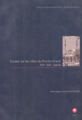 Études sur les villes du Proche-Orient XVIe-XIXe siècles
