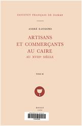 Artisans et commerçants au Caire au XVIIIe siècle. Tome II