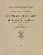 Chypre sous les Lusignans : documents chypriotes des archives du Vatican (XIVe et XVe siècles)