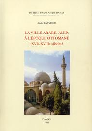 Les rapports villes-campagnes dans les pays arabes à l'époque ottomane (XVIe-XVIIIesiècles)