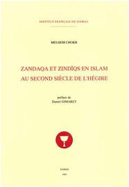 Zandaqa et Zindīqs en islam au second siècle de l'Hégire