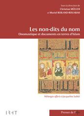Les non-dits du nom. Onomastique et documents en terres d'Islam