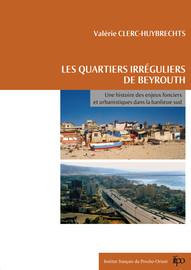 Chapitre II- Points sensibles de l'histoire urbanistique, les quartiers de Horch Tabet et Horch al-Qatil