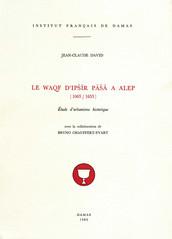 Le Waqf d'Ipšīr Pāšā à Alep  (1063-1653)