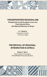 Transfrontier Regionalism. The Revival of Regional Integration in Africa