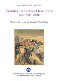 Fraudes, frontières et territoires (XIIIe-XXIe siècle)