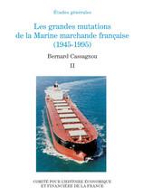 Les grandes mutations de la marine marchande française (1945-1995). Volume I