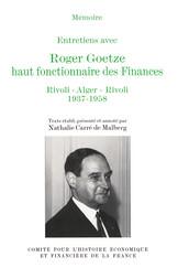 Entretiens avec Roger Goetze, haut fonctionnaire des Finances