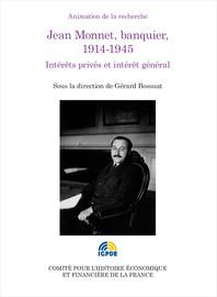 Jean Monnet et la haute finance internationale (1904-1940)