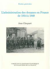 L'administration des douanes en France de 1914 à 1940