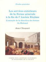 Les services extérieurs de la Ferme générale à la fin de l'Ancien Régime