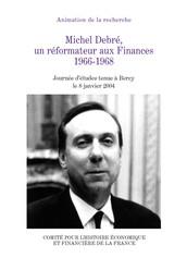 Michel Debré, un réformateur aux Finances, 1966-1968