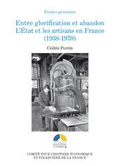 Entre glorification et abandon. L'État et les artisans en France (1938-1970)