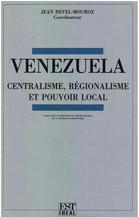 Venezuela : centralisme, régionalisme et pouvoir local