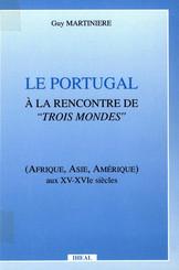 Le Portugal à la rencontre de trois mondes