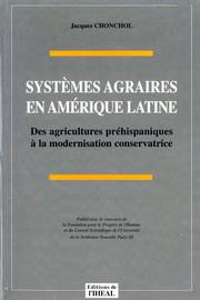 IV - Les systèmes agraires après la deuxième Guerre Mondiale et la modernisation conservatrice des années 1970-1990
