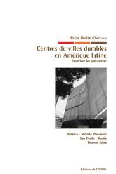 Centres de villes durables en Amérique latine: exorciser les précarités?