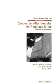 Centres de villes durables en Amérique latine : exorciser les précarités ?