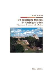 Un géographe français en Amérique latine