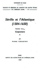Séville et l'Atlantique, 1504-1650 : Structures et conjoncture de l'Atlantique espagnol et hispano-américain (1504-1650). Tome II, volume 1