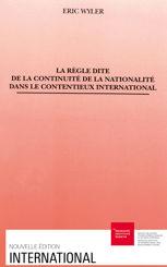 La règle dite de la continuité de la nationalité dans le contentieux international