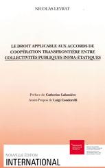 Le droit applicable aux accords de coopération transfrontière entre collectivités publiques infra-étatiques