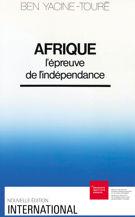 Afrique : l'épreuve de l'indépendance