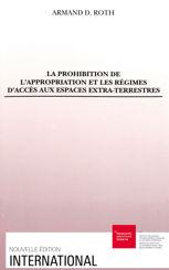 La prohibition de l'appropriation et les régimes d'accès aux espaces extra-terrestres